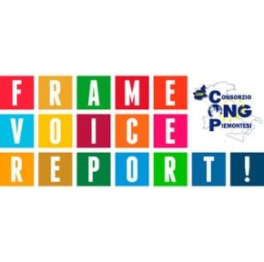 """Si riparte! Con """"Frame, Voice, Report!"""" : nuove opportunità per il giornalismo e l'associazionismo piemontese nell'ambito della cooperazione internazionale. Il 12 marzo la presentazione del primo Bando da 300.000Euro"""